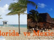 MExico vacation or FLorida vacation comparison