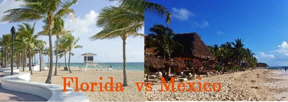 MExico vacation or FLorida vacation comparison