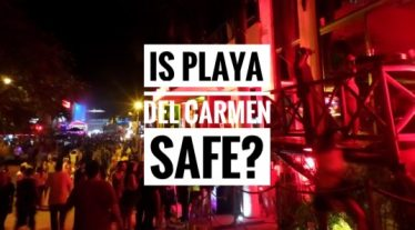 Is Playa Del Carmen Safe? Dangers and Safety