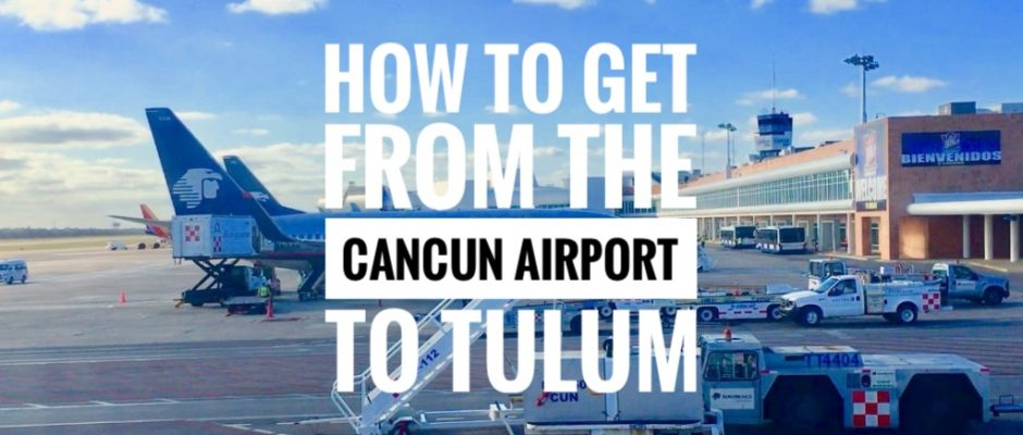 Tulum to Cancun Airport