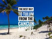Best Way from Airport to Tulum