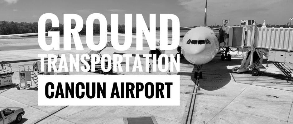 Ground transportation from the Cancun Airport
