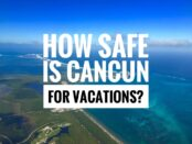 Is Cancun safe