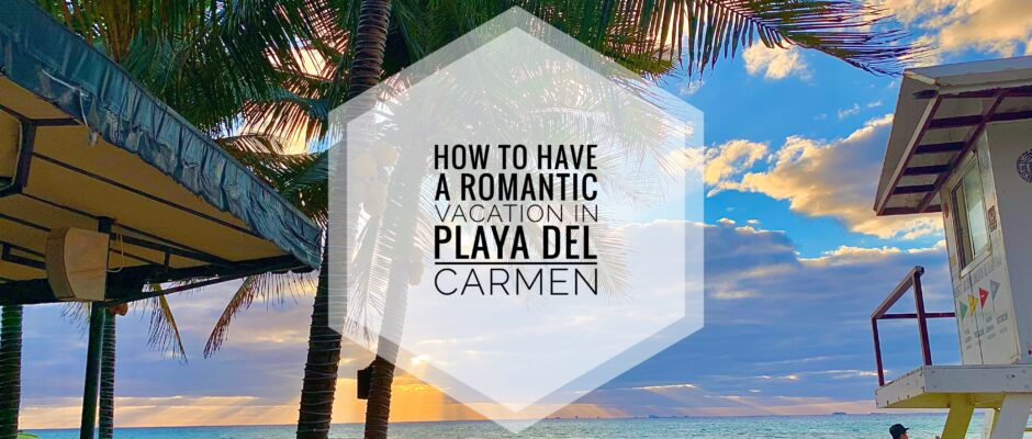 romantic Playa Del Carmen